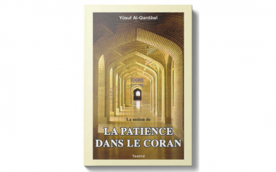 """«La patience dans le Coran"""" de cheikh al Qaradawi"""